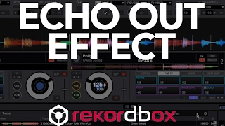 Echo out effect on Pioneer DJs Rekordbox