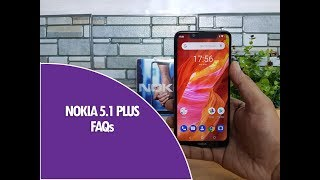 Nokia 5.1 Plus FAQs -Sensors, Gorilla Glass, LED Notifications, Fast Charging, Software and Camera
