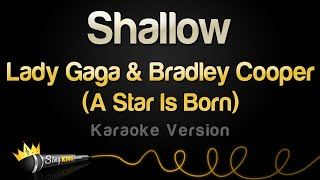 Lady Gaga, Bradley Cooper   Shallow (A Star Is Born) (Karaoke Version)