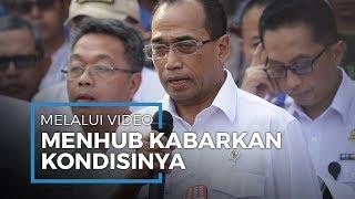 Menteri Perhubungan Berikan Salam Pada Presiden Jokowi dan Tim Medis Virus Corona Lewat Video