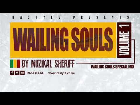 WAILING SOULS MIX VOL 1 – MUZIKAL SHERIFF – FB/IG/Tweet @MuzikalSheriff