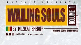 WAILING SOULS MIX VOL 1 – MUZIKAL SHERIFF – FB/IG/Tweet @MuzikalSheriff