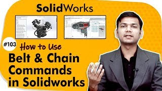 How To Use Belt And Chain Commands In Solidworks - Assembly Modeling In Solidworks