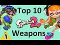 Top 10 Splatoon 2 Weapons