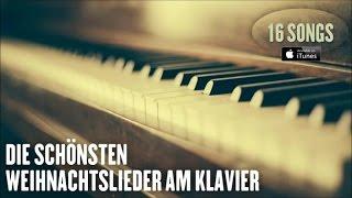 Weihnachtslieder am Klavier - Die schönsten Weihnachtslieder - Video Mix - Playlist