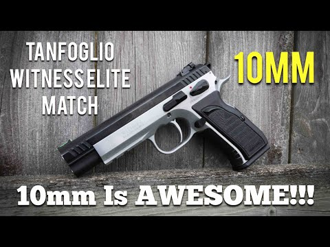 10MM IS AWESOME!! - Tanfoglio Witness Elite Match
