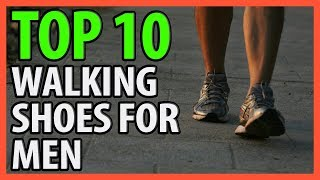 ⭐️✔️ 10 Best Walking Shoes for Men 2019 👍🏻⭐️