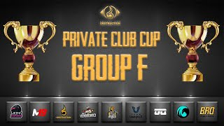 PRIVATE CLUB CUP | GROUP F | PUBG MCL