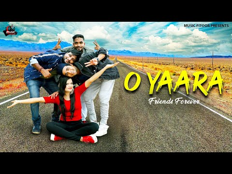 O YAARA - Friends Forever | Anurag Maurya | Urmila Varu | Friendship Day Special song 2019