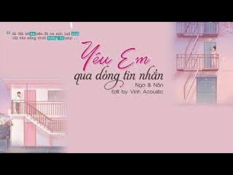 Yêu Em Qua Dòng Tin Nhắn Ngơ & Nân「Lyrics Video」#Vinh