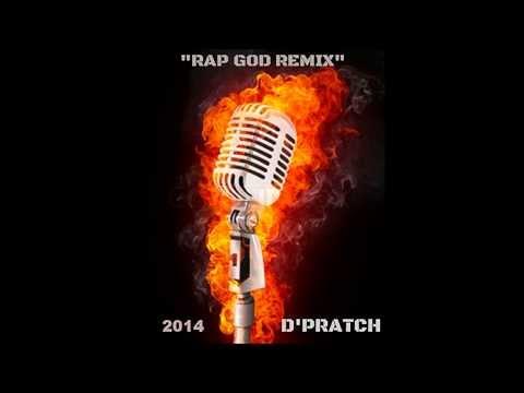 """Rap God Remix 2014"" Freestyle By: D'Pratch"