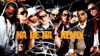 "Na De Na Remix - Khriz & Angel ft Gocho, Alexis, John Erick, Voltio, Arcangel & Franco ""El Gorila"""