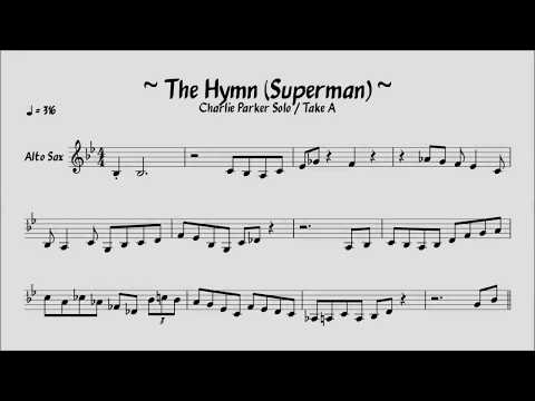 Charlie Parker - The Hymn (Superman), Take A - Solo Transcription
