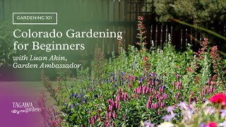 Colorado Gardening for Beginners by Tagawa Gardens