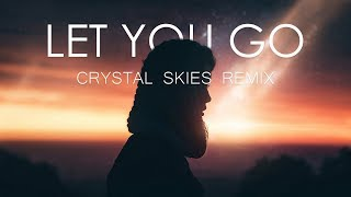 Illenium feat. Ember Island - Let You Go (Crystal Skies Remix)