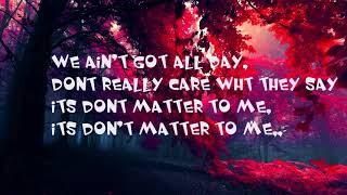 August Alsina x ZAYN - Don't Matter (Remix) Lyrics