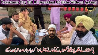 Unknown Pakistanis Pay Breakfast Bill Of Sardar,s Without Asking    Love & Respect Of Pakistanies
