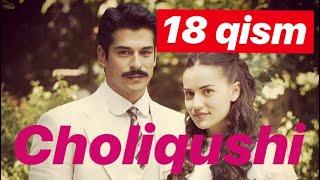18 Choliqushi uzbek tilida HD (turk seriali) 18-qism. /// Чоликуши узбек тилида турк сериали 18