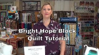 Bright Hope Block/ Tenlee's  Hope Quilt