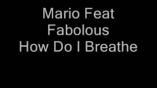 Mario Feat. Fabolous - How Do I Breathe