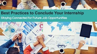 Top 5 Best Practices to Conclude Your Internship