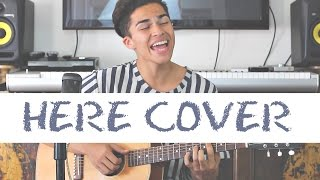 Here by Alessia Cara   LIVE Cover by Alex Aiono