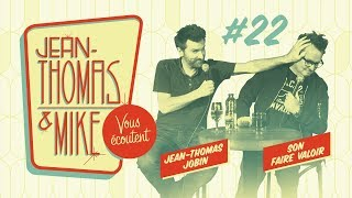 #22 - Jean-Thomas et Mike Vous Écoutent