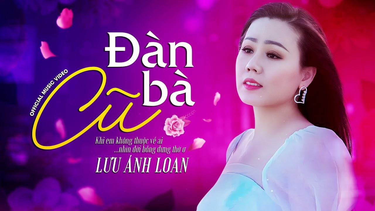 Đàn Bà Cũ - Lưu Ánh Loan | (NEW VERSION) | Khi em không thuộc về ai thì em chớ có nên ưu hoài thumbnail