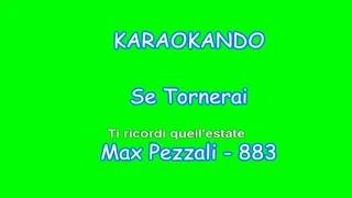 Karaoke Italiano - Se Tornerai - 883 - Max Pezzali ( Testo )