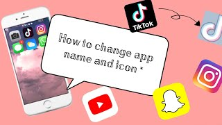 HOW TO CHANGE APP NAME / ICON (IPHONE AND IPAD)