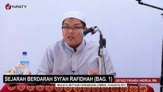 Syi'ah Rafidah: Sejarah Berdarah Syi'ah Rafidhah (Bagian 1) - Ustadz Firanda Andirja, MA.