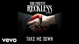 The Pretty Reckless и Тейлор Момсен, The Pretty Reckless - Take Me Down (Audio)