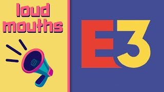E3 is now Celebrities - Loud Mouths - #97