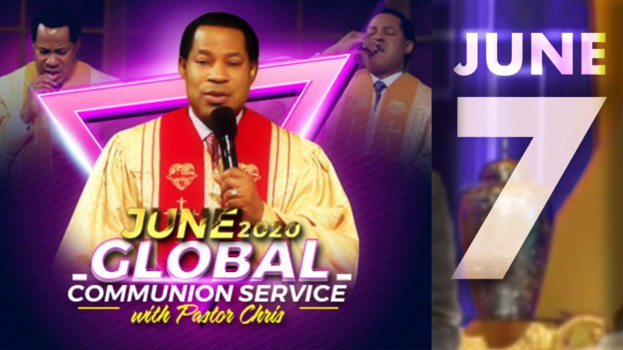 Pastor Chris June Global Communion Service 7 June 2020