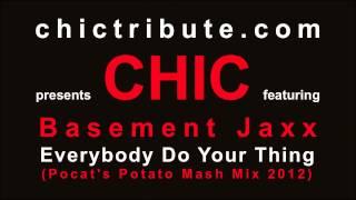 CHIC feat. Basement Jaxx - Everybody Do Your Thing (Pocat's Potato Mash Mix 2012)
