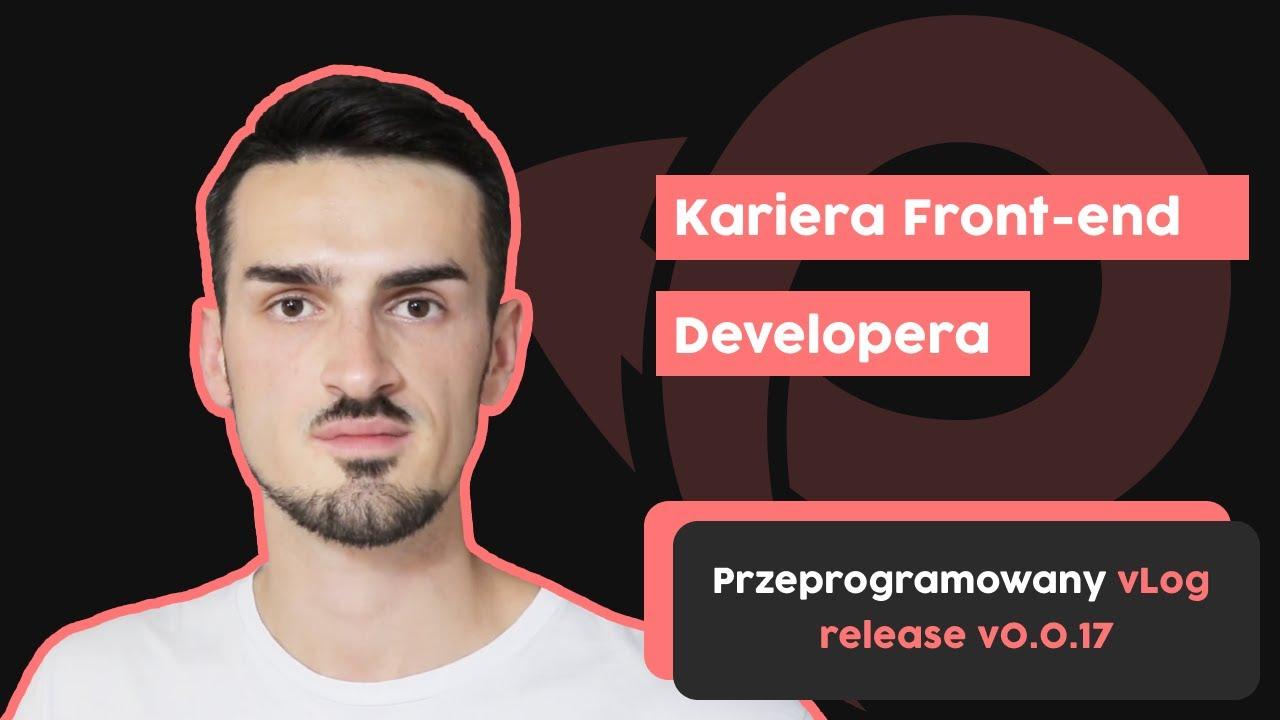 Kariera Front-end Developera | Przeprogramowany vlog v0.0.17 cover image