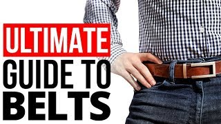 Mans Ultimate Belt Guide | Casual Vs Formal | Buckle, Strap & Sizing For Mens Belts