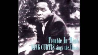 King Curtis - Nobody Knows You When You're Down And Out