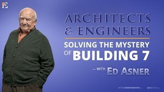 Architects and Engineers: Solving the Mystery of Building 7 - w/ Ed Asner