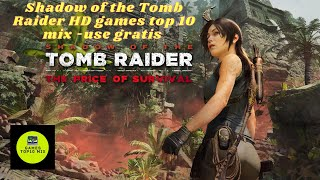 Shadow of the Tomb Raider HD games top 10 mix