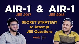 Strategy to Crack IIT JEE | JEE Main & Advanced Tips by AIR1 Toppers| JEE Toppers | Vedantu