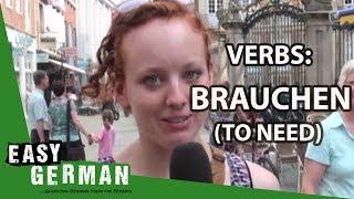 Easy German Verbs - Brauchen: To Need
