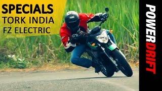 PowerDrift Specials: TORK INDIA: FZ Electric