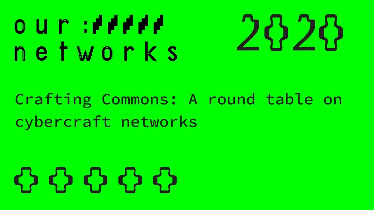Video thumbnail for Crafting Commons: A round table on cybercraft networks