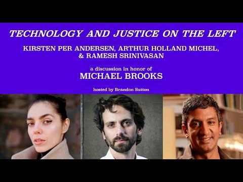 Pt.14 Michael Brooks Tribute Series: Kirsten Per Andersen, Ramesh Srinivasan, Arthur Holland Michel