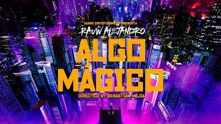Rauw Alejandro - Algo Mágico (Video Oficial)