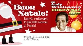 Andy Williams - Sweet Little Jesus Boy