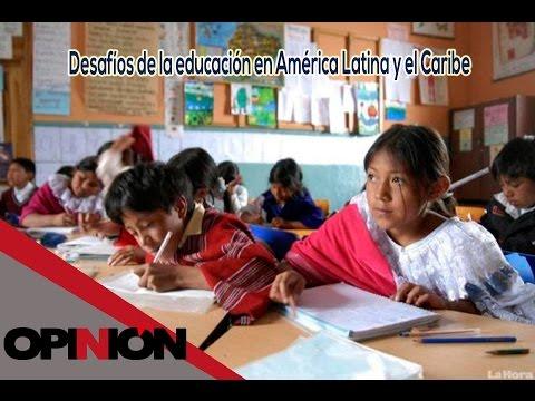 Desafíos de la educación en América Latina y el Caribe 05/11/14