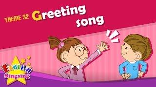 Theme 32. Greeting bài hát - Hi. Chào bạn. Bạn khỏe không? | ESL Sông & Câu chuyện