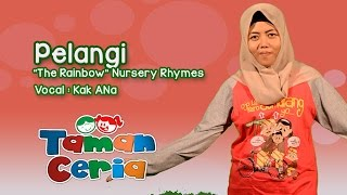 "Lagu Anak : Pelangi   ""The Rainbow Song""  Nursery Rhymes From Indonesia   Taman Ceria"